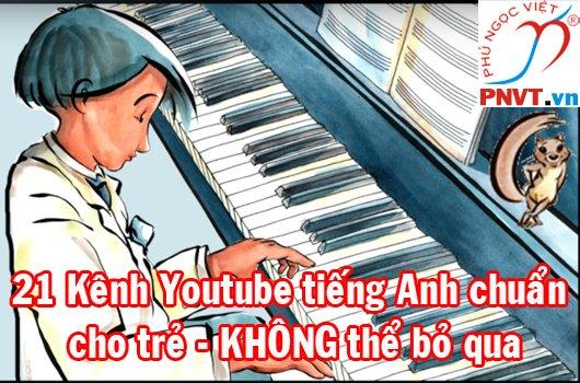 21 kênh Youtube vừa chơi vừa học khiến trẻ em Việt Nam mê mẩn