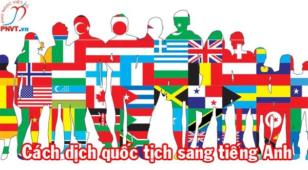 Cách dịch quốc tịch sang tiếng Anh