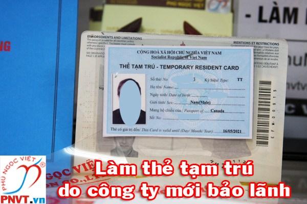 Thẻ tạm trú cho người nước ngoài do công ty mới bảo lãnh