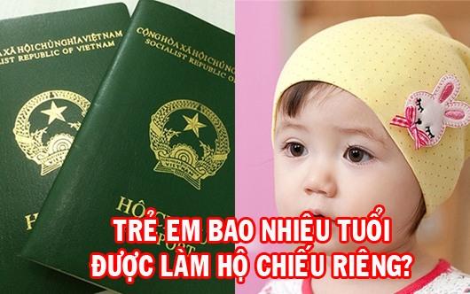 trẻ em bao nhiêu tuổi được làm hộ chiếu riêng