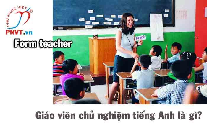 Giáo viên chủ nhiệm tiếng Anh là gì