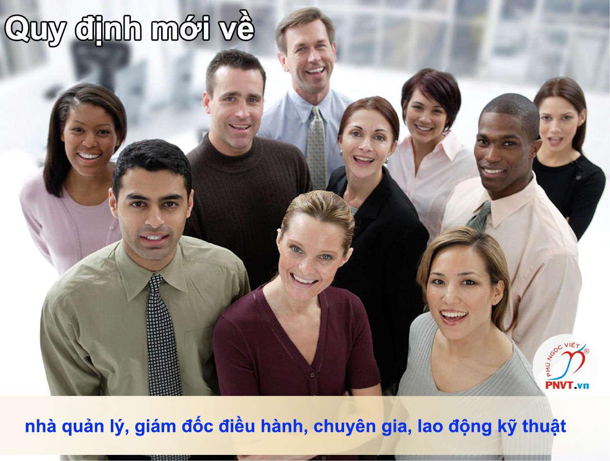 Quy định mới về nhà quản lý, giám đốc điều hành, chuyên gia, lao động kỹ thuật nước ngoài làm việc ở Việt Nam