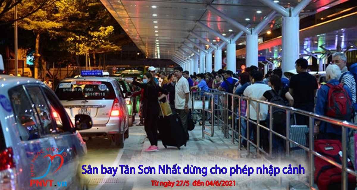 Sân bay Tân Sơn Nhất tạm dừng nhập cảnh